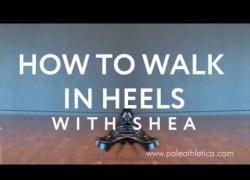How to Walk in Heels - Tutorial